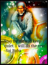 Stay by me and keep quiet. I will do the rest. sai baba shirdi