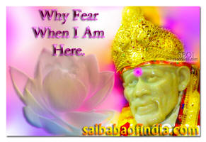 why-fear-when-i-am-here-sai-baba