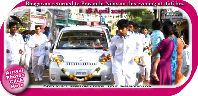 Bhagawan came back to Prasanthi Nilayam to a devotional welcome