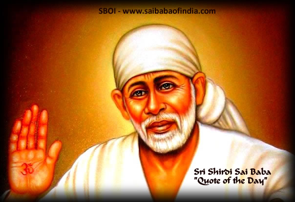 May Shirdi Sai Baba answer your questions & solves your problems thru these quotes