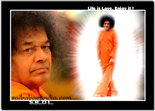 LIFE IS LOVE, ENJOY IT! - SRI SATHYA SAI BABA WALLPAPER