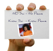 no sai no peace know sai know peace - sri sathya sai baba
