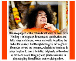 Man-is-equipped-with-a-return-ticket-when-he-takes-birth--sathya-sai-baba