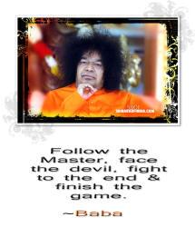 follow the master - Bhagawan Sri Sathya Sai Baba