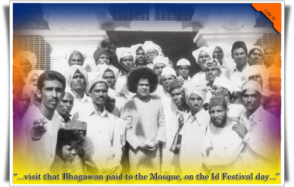 visit that Bhagawan paid to the Mosque on the Id Festival day
