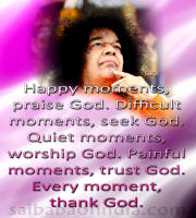 Happy moments, PRAISE GOD - sri sathya sai baba