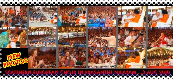 Photos published today: S European Choir in Prasanthi Nilayam-2nd Aug.2010