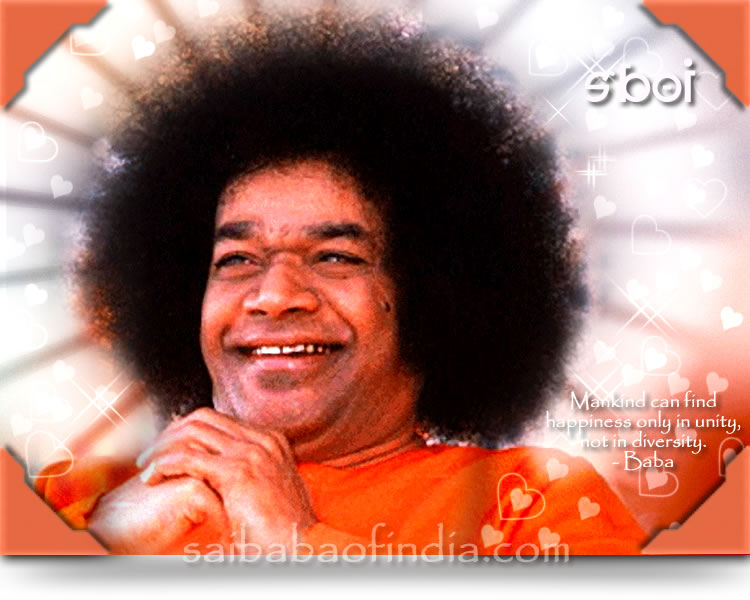 """Mankind can find happiness only in unity, not in diversity."" - Baba"