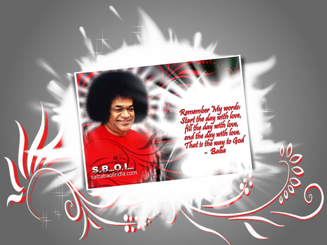 START THE DAY WITH LOVE...SRI SATHYA SAI BABA