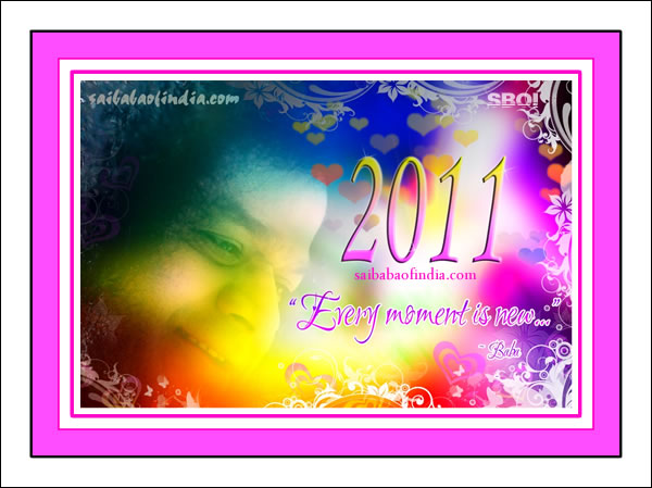 Every Moment is New- Sai Baba - Happy New Year