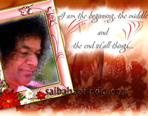 I am the beginning, the middle and the end of all things - sai baba