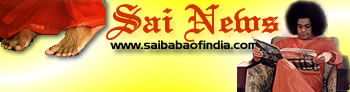 OM Sai Ram - Latest Sai Baba News - Click here for Latest Photos