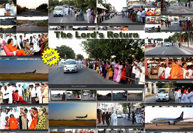 The Return of The Lord - Welcoming the Lord back to Prasanthi is never an ordinary occasion, rather is a momentous occasion to reconnet, for Prasanthi or Puttaparthi can never bear the pangs of separation from �her� Beloved. This is the history of her very existence and the existence is the Divine Being Himself, but for whose presence the spiritual township goes barren.