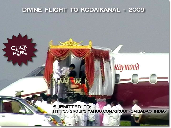 FLIGHT_TO_KODAIKANAL - SRI SATHYA SAI BABA - YEAR 2009
