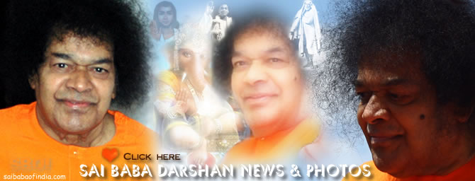 Sathya Sai Baba Darshan News & Photos